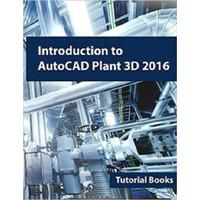 Introduction to AutoCAD Plant 3D 2016 BUKU CETAK