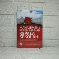 MB BUKU MANAJEMEN DAN KEPEMIMPINAN KEPALA SEKOLAH PROF DR H E MULYASA