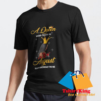 T-Shirt Distro TK Womens A Queen Was Born In August Happy Birthday T