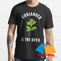 T-Shirt Distro King Coriander is the Devil Funny for Cilantro Haters 1