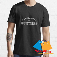 T-Shirt Distro King All Haters Are Quitters Entrepreneur Quote 223173