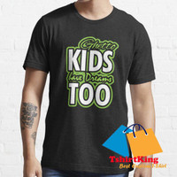 T-Shirt Distro King Ghetto kids have dreams too. Hiphop dance 235450