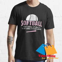 T-Shirt Murah TK Theres Nothing Soft About Softball 345295