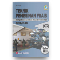 Buku Sekolah Teknik Pemesinan Frais SMK Kelas XII Kurikulum 2013