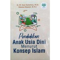 Buku Pendidikan Anak Usia Dini Menurut Konsep Islam - M Ihsan D-soft