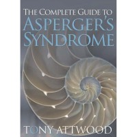 Tony Attwood - The Complete Guide to Asperger's Syndrome
