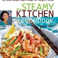 The Steamy Kitchen Cookbook: 101 Asian Recipes Simple Enough for..