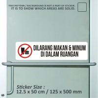 sticker safety sign dilarang makan & minum didalam ruangan WSLPC135