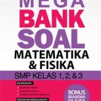 Mega Bank Soal Matematika & Fisika SMP Kelas 1, 2, & 3