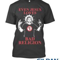 Kaos BAD RELIGION Even Jesus Loves BR GILDAN TSHIRT
