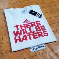 T-SHIRT ADIDAS THERE WILL BE HATERS