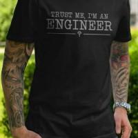 tshirt/t shirt/kaos trust me i'm an engineer (black)
