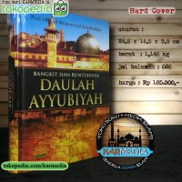 Bangkit dan Runtuhnya Daulah Ayyubiyah - Pustaka Al Kautsar - Karmedia