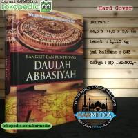 Bangkit Dan Runtuhnya Daulah Abbasiyah - Pustaka Al Kautsar - Karmedia