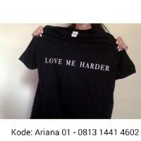 kaos / tshirt / baju Ariana Grande love me harder