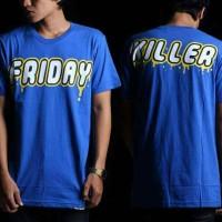 kaos friday killer/t-shirt