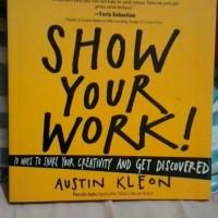 Buku Kick Andy (Show Your Work! by Austin Kleon)