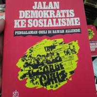 Jalan Demokratis ke Sosialisme ; Pengalaman Chile - Arif Budiman