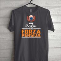 Kaos Tshirt Baju Combed 30S Keep Calm & Forza Persija Grade Ori Murah
