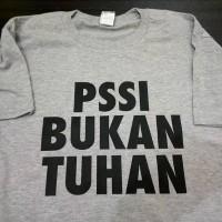 Atasan/Kaos/T-Shirt/PSSI BUKAN TUHAN