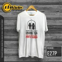 Atasan/Kaos/T-Shirt/BERBAKTI KEPADA KE 2 ORANG TUA ADALAH PINTU SURGA