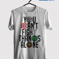 Kaos Avengers: Infinity War You Can't Fight Thanos Alone T shirt