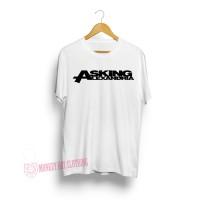 T-SHIRT / KAOS ASKING ALEXANDRIA WHITE 1602 - DEAR AYSHA