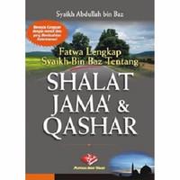 Buku Fatwa Lengkap Syaikh Bin Baz Tentang Shalat Jama dan Qashar