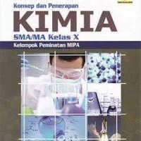 Buku Konsep Penerapan Kimia SMA/MA Kelas X Kurikulum Revisi Peminatan