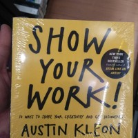 SHOW YOUR WORK-AUSTIN KLEON