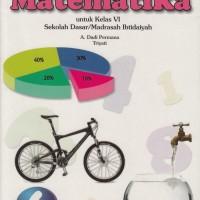Buku BSE : Matematika Untuk SD/MI Kelas 6, Pengarang : A. Dadi Permana