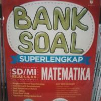 BANK SOAL SUPERLENGKAP MATEMATIKA SD MI KELAS 4 5 6
