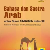 Buku Bahasa dan Sastra Arab Peminatan SMA Kelas XII Kur. 2013 Revisi
