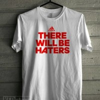 KAOS T-SHIRT DISTRO THERE WILL BE HATERS