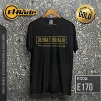Atasan/Kaos/T-Shirt/DUNIA TERBALIK KITA SEDANG DI AKHIR ZAMAN - GOLD