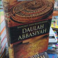 BANGKIT DAN RUNTUHNYA DAULAH ABASSIYAH