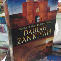 BANGKIT DAN RUNTUHNYA DAULAH ZANKIYAH
