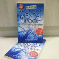 Buku Rahasia Menghancurkan Mental Block - Antonius Arif