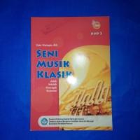Buku Seni Musik Klasik Untuk SMK Kelas 2 BSE