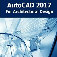 Autocad 2017 for architectural design tutorial books