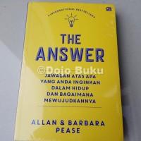 The Answer: Jawaban atas Semua yang Anda Inginkan by Allan dan Barbara
