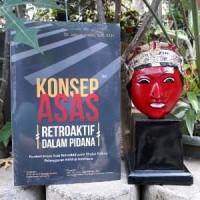 Buku Konsep Asas Retroaktif dalam Pidana - Joko Sasmito - BUKU ORI