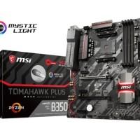 Promo MSI B350 Tomahawk Plus AM4 AMD Promontory B350 DDR4 USB3 1