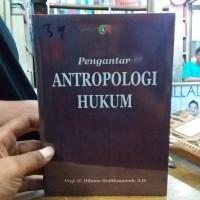 Pengantar antropologi hukum. prof.dr.hilman