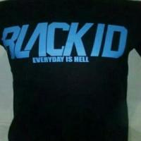 T shirt, Shirt, Kaos sablon, Kaos diatro Blackid Everyday is Hell