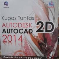 Buku Autocad : Kupas Tuntas Autodesk AutoCAD 2014 2D
