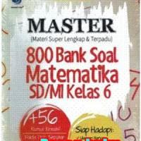 Buku Master 800 Bank Soal Matematika SD MI Kelas 6 - Yoanna F Turkiyah
