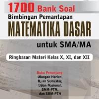 1700 Bank Soal Bimbingan Pemantapan Matematika Dasar SMA/MA