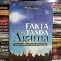 Fakta dan Tanda AGAMA suatu tinjauan sosio antropologi Moh Soehadha