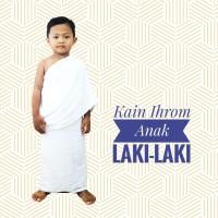 Kain Ihram / Baju Ihrom Anak Laki-Laki